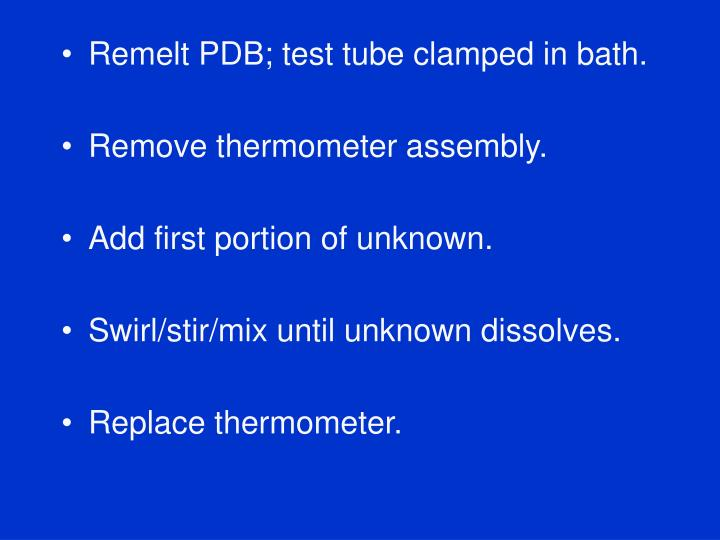 Remelt PDB; test tube clamped in bath.