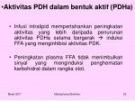 aktivitas pdh dalam bentuk aktif pdha1