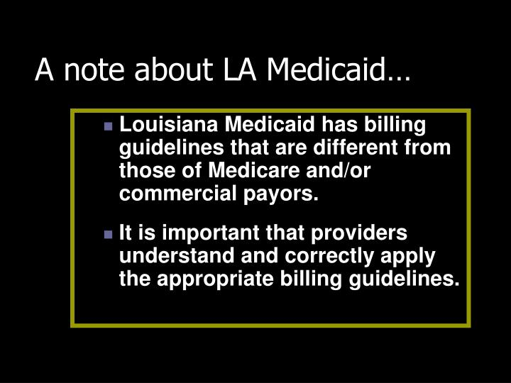 A note about LA Medicaid…