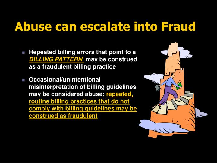 Abuse can escalate into Fraud