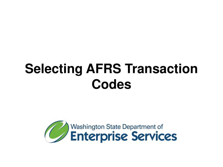Selecting AFRS Transaction Codes