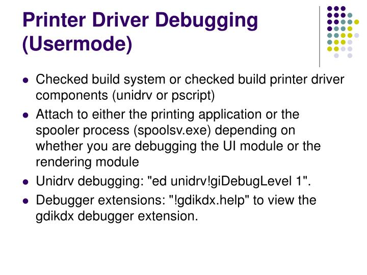 Printer Driver Debugging (Usermode)
