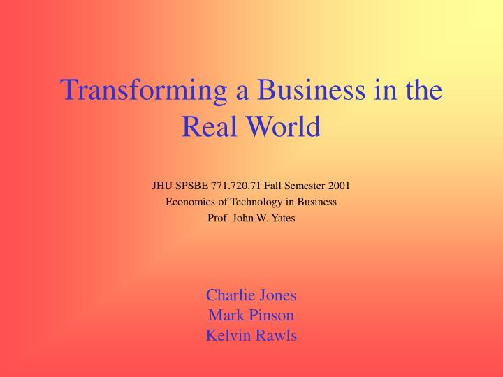Transforming a business in the real world