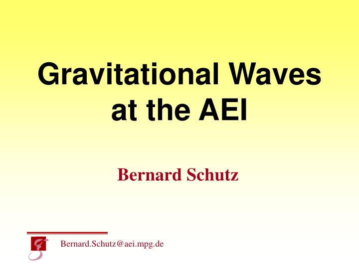 Gravitational waves at the aei