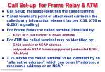 call set up for frame relay atm
