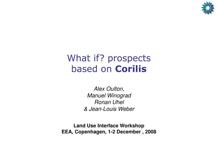 What if prospects based on corilis