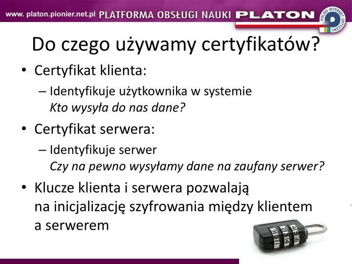Do czego używamy certyfikatów?