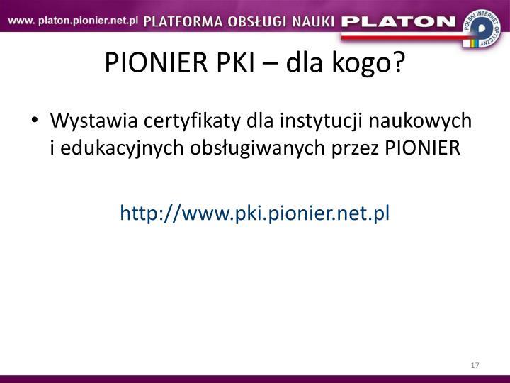 PIONIER PKI – dla kogo?