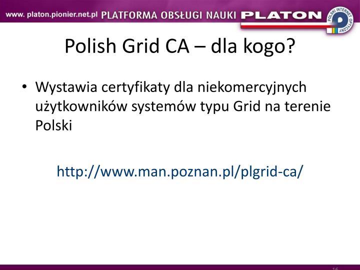 Polish Grid CA – dla kogo?