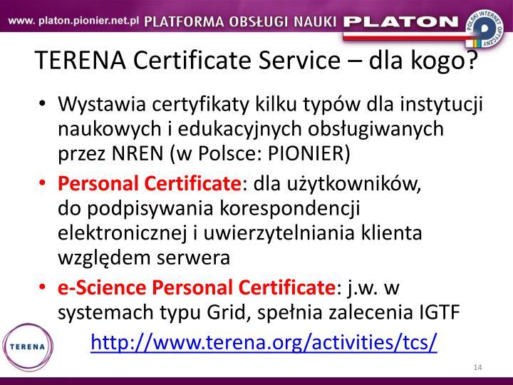 TERENA Certificate Service – dla kogo?