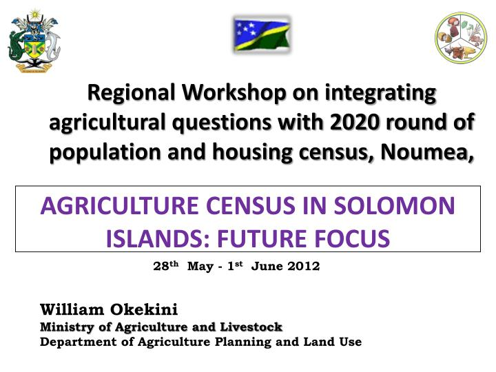 Regional Workshop on integrating agricultural questions with 2020 round of population and housing ce...