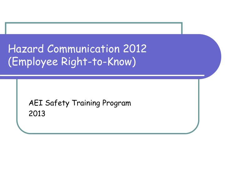 Hazard communication 2012 employee right to know