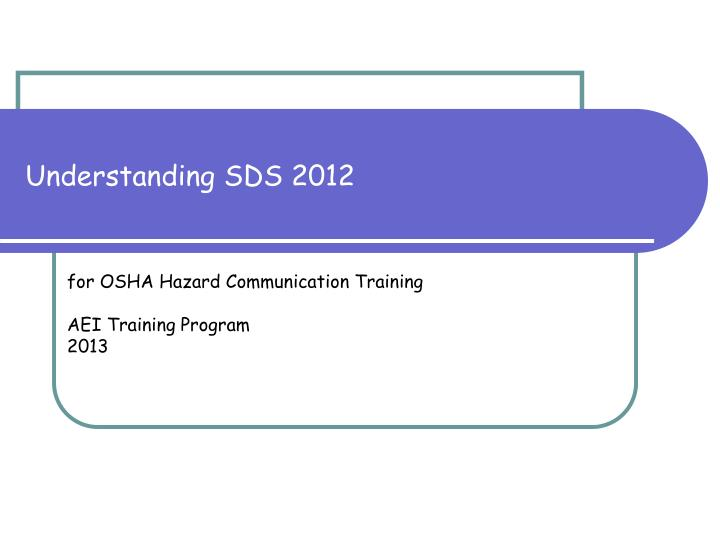 Understanding SDS 2012