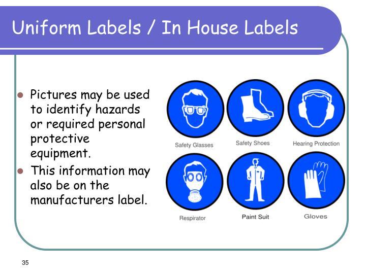 Uniform Labels / In House Labels