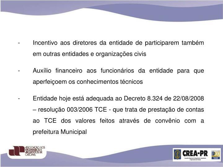 Incentivo aos diretores da entidade de participarem também em outras entidades e organizações civis