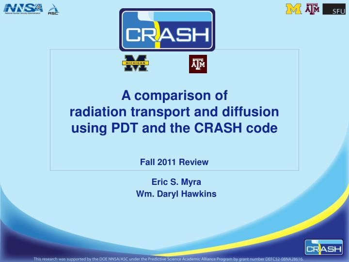 a comparison of radiation transport and diffusion using pdt and the crash code fall 2011 review