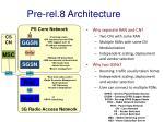 pre rel 8 architecture