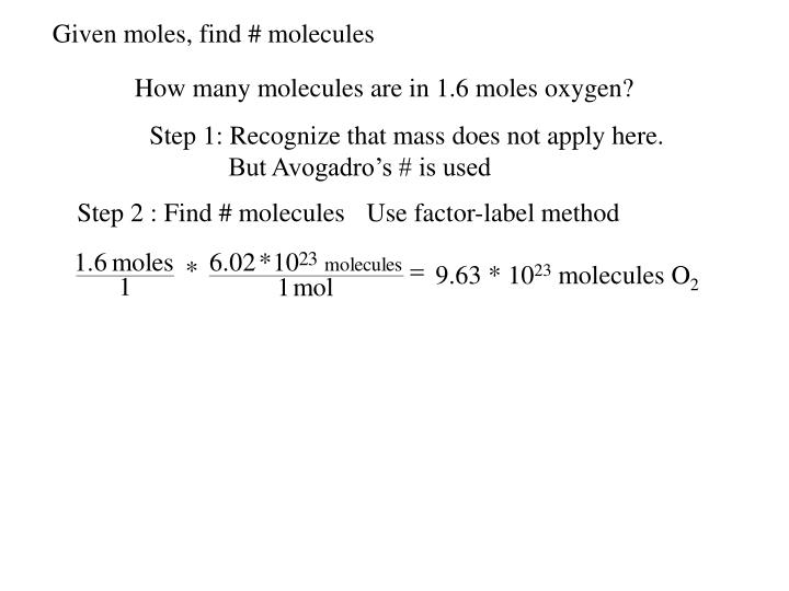 Given moles, find # molecules