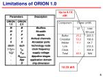 limitations of orion 1 0
