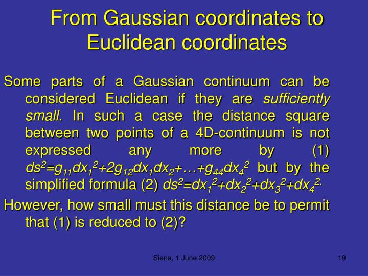 From Gaussian coordinates to Euclidean coordinates