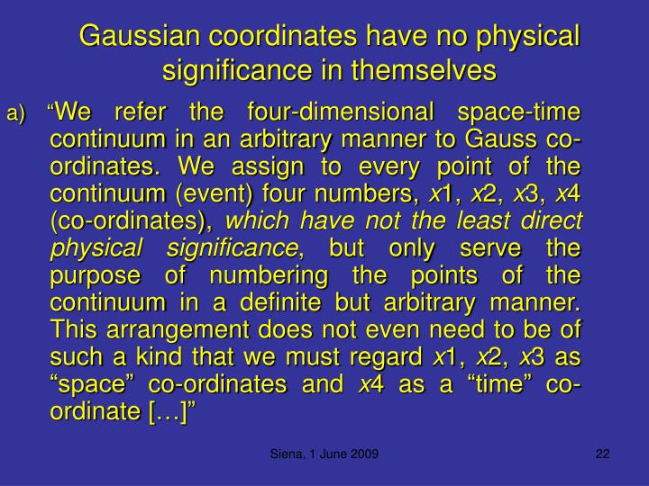 Gaussian coordinates have no physical significance in themselves