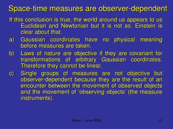 Space-time measures are observer-dependent