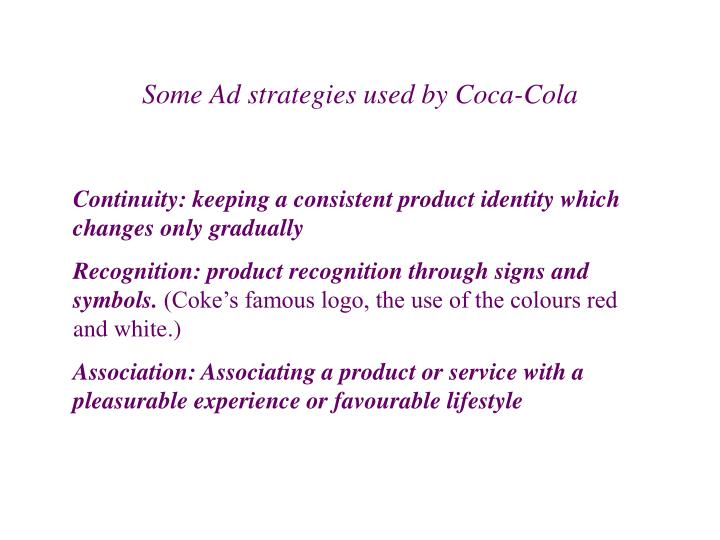 Some Ad strategies used by Coca-Cola