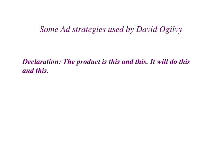 Some Ad strategies used by David Ogilvy