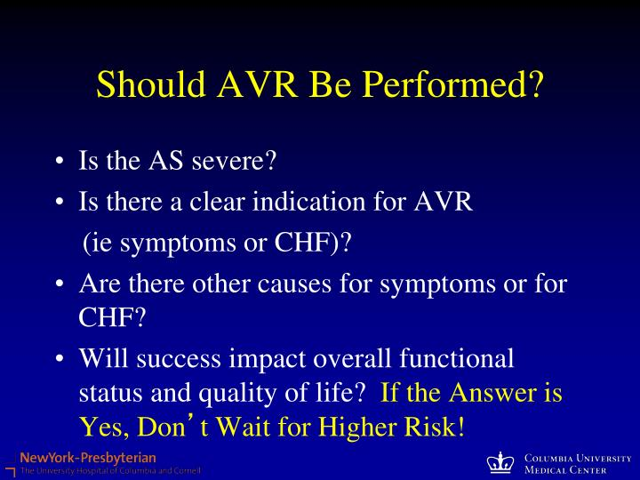 Should avr be performed