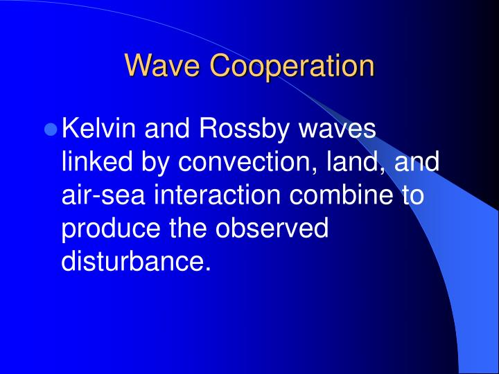 Wave Cooperation