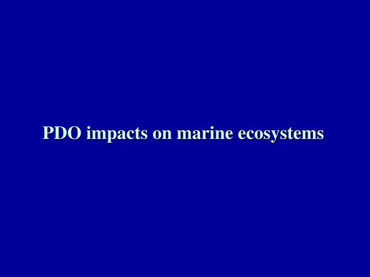 PDO impacts on marine ecosystems