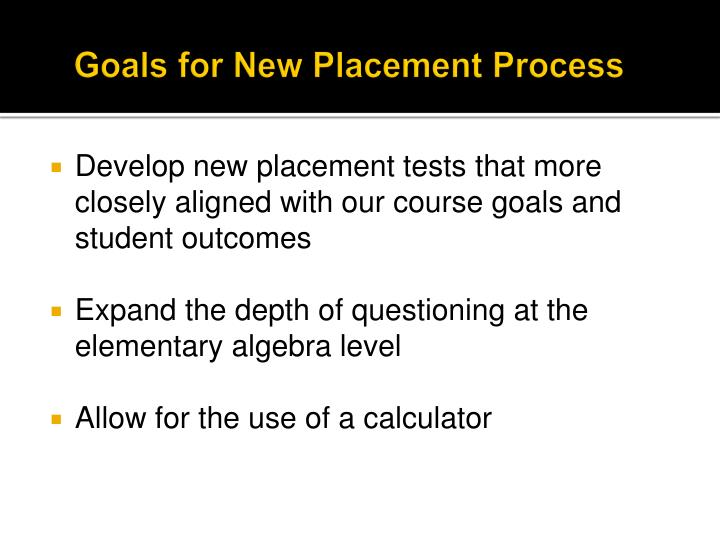Goals for New Placement Process
