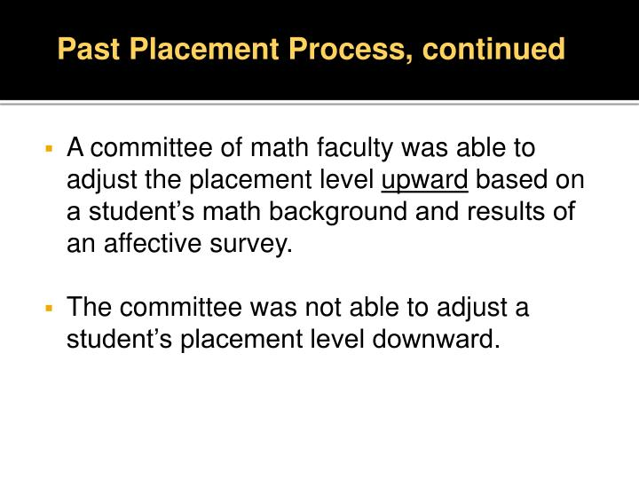 Past Placement Process, continued