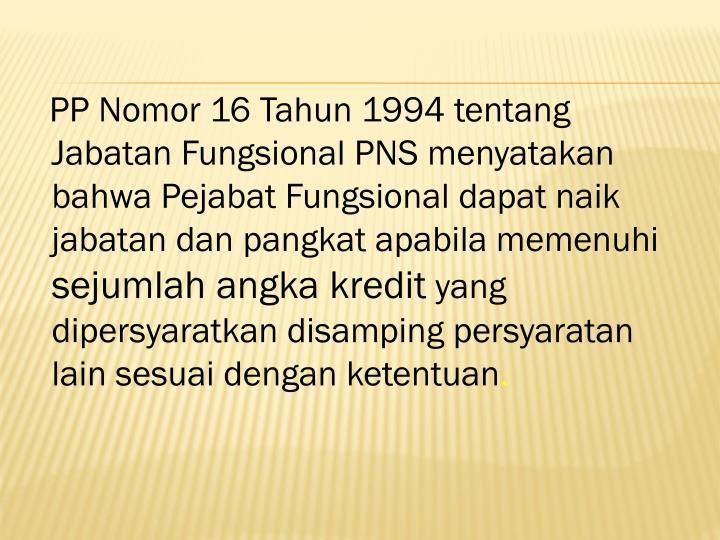 PP Nomor 16 Tahun 1994 tentang Jabatan Fungsional PNS menyatakan bahwa