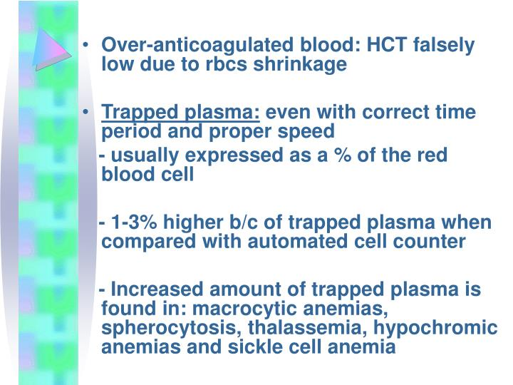 Over-anticoagulated blood: HCT falsely low due to rbcs shrinkage