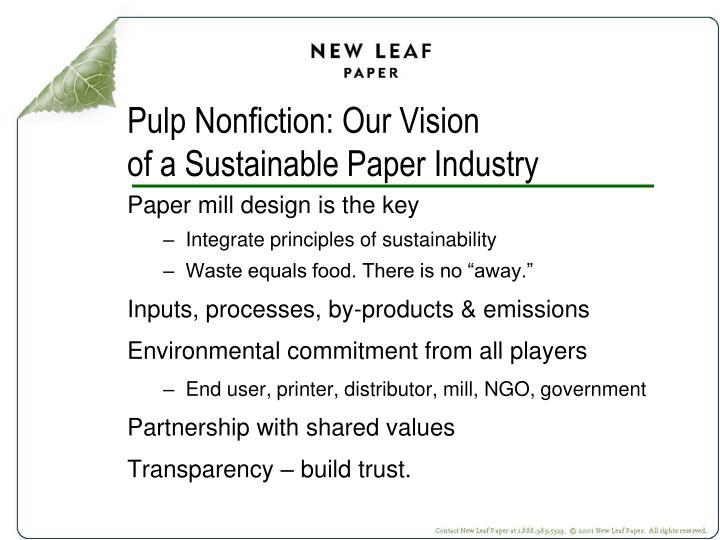 Pulp Nonfiction: Our Vision
