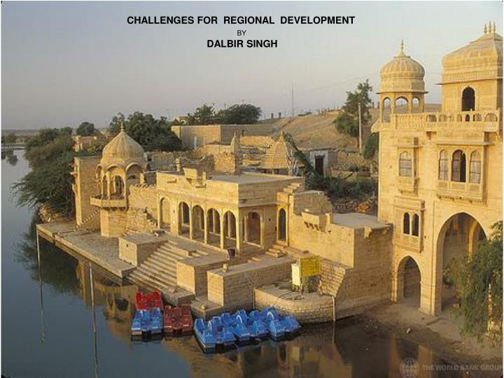 CHALLENGES FOR  REGIONAL  DEVELOPMENT