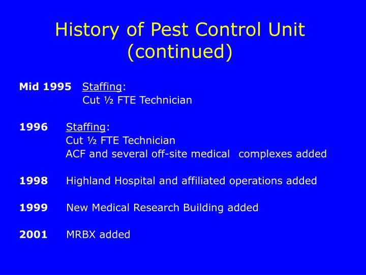 History of Pest Control Unit (continued)