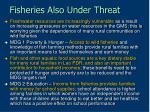 fisheries also under threat