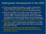 hydropower development in the gms