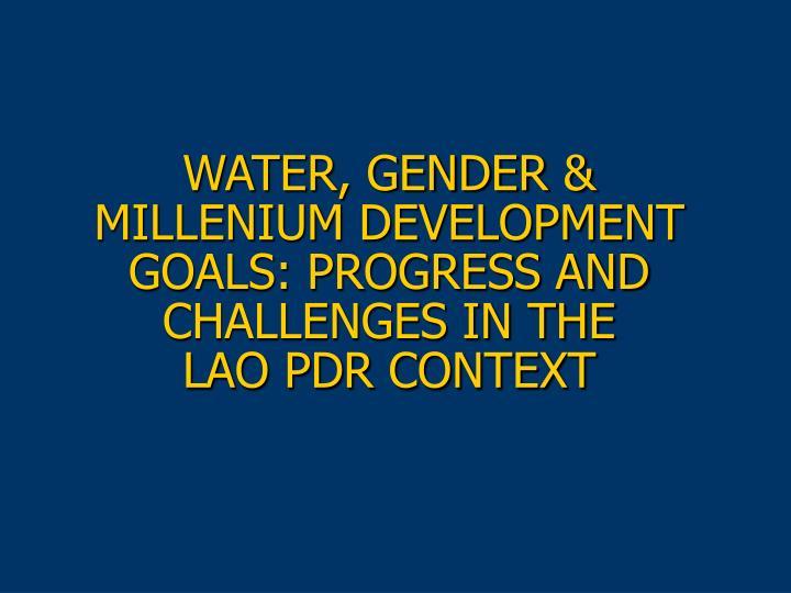 water gender millenium development goals progress and challenges in the lao pdr context n.