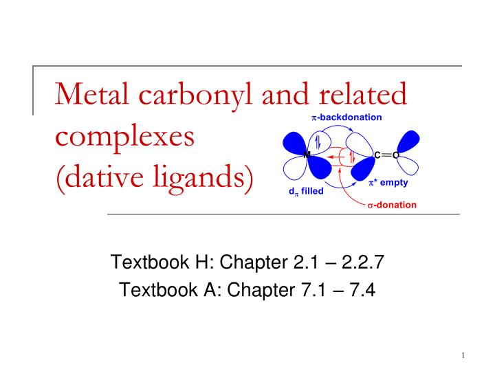 metal carbonyl and related complexes dative ligands n.