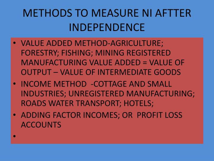 METHODS TO MEASURE NI AFTTER INDEPENDENCE