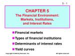 chapter 5 the financial environment markets institutions and interest rates