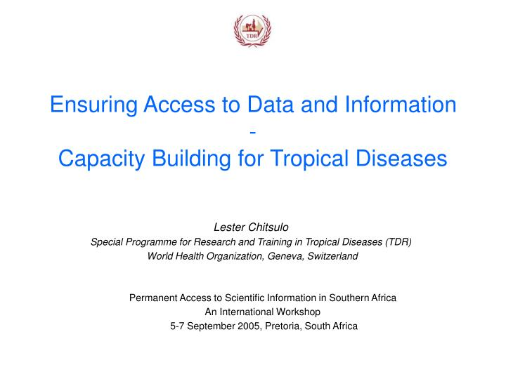 Ensuring access to data and information capacity building for tropical diseases