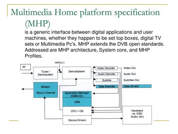 Multimedia Home platform specification (MHP)