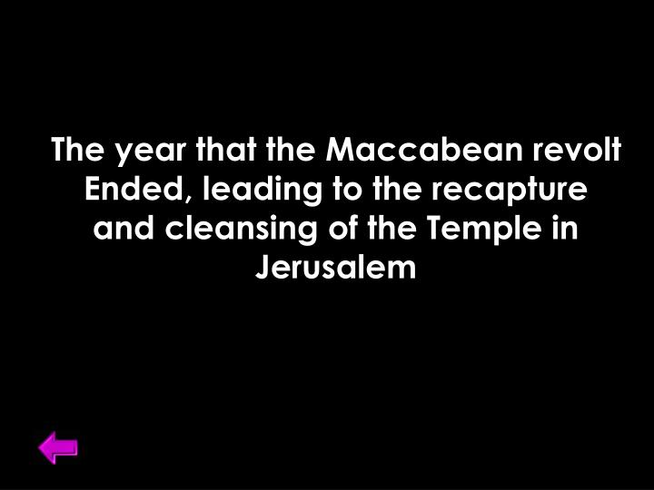 The year that the Maccabean revolt