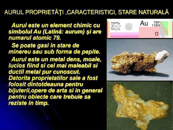 Aurul propriet i caracteristici stare natural