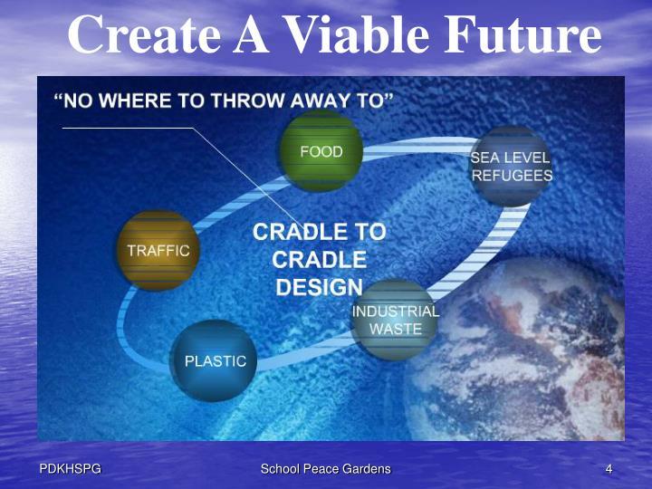 Create A Viable Future