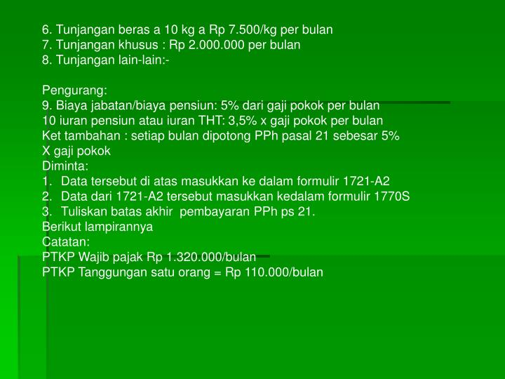6. Tunjangan beras a 10 kg a Rp 7.500/kg per bulan